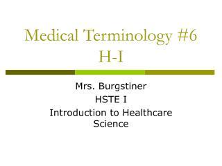 Medical Terminology #6 H-I