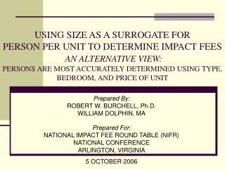 Prepared By: ROBERT W. BURCHELL, Ph.D. WILLIAM DOLPHIN, MA
