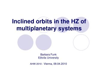 Inclined orbits in the HZ of multiplanetary systems