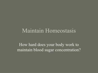 Maintain Homeostasis