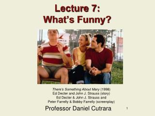 Lecture 7: What's Funny?