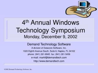 4 th  Annual Windows Technology Symposium Monday, December 9, 2002