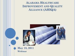 Alabama Healthcare Improvement and Quality Alliance (AHIQA)