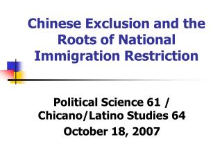 Chinese Exclusion and the Roots of National Immigration Restriction