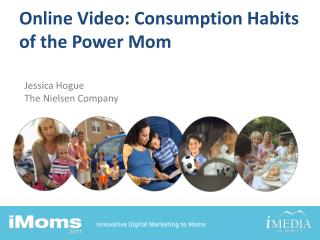 Online Video: Consumption Habits of the Power Mom