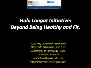 Hulu  Langat Initiative:  Beyond Being Healthy and Fit.