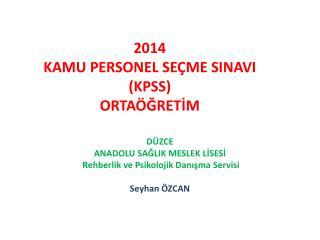 2014 KAMU  PERSONEL SEÇME  SINAVI (KPSS) ORTAÖĞRETİM