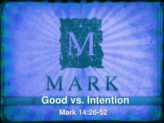 Good vs. Intention