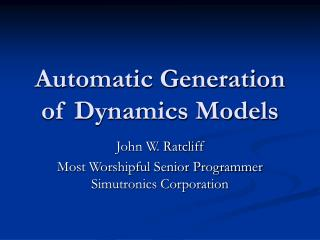 Automatic Generation of Dynamics Models