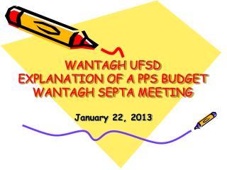WANTAGH UFSD EXPLANATION OF A PPS BUDGET WANTAGH SEPTA MEETING
