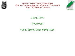 USO LÍCITO (FAIR USE) CONSIDERACIONES GENERALES