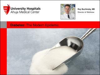 Diabetes:  The Modern Epidemic