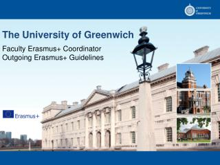 The University of Greenwich Faculty Erasmus+ Coordinator Outgoing Erasmus+ Guidelines