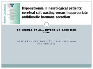 Brimioule  et al., Intensive care Med 2008 DESC réanimation médicale Nice 2010 DAO Emmanuel
