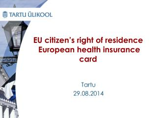 EU citizen's right of residence  European health insurance card