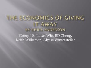 The Economics of Giving It Away By Chris Anderson