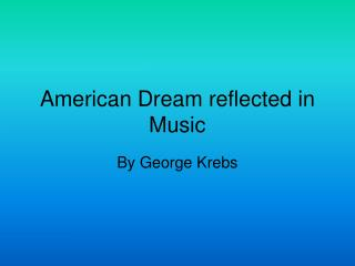 American Dream reflected in Music