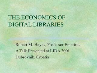THE ECONOMICS OF DIGITAL LIBRARIES