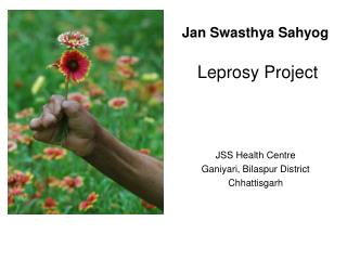 Jan Swasthya Sahyog   Leprosy Project