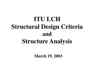 ITU LCH  Structural Design Criteria  and Structure Analysis