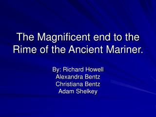 The Magnificent end to the Rime of the Ancient Mariner.