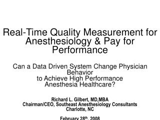 Real-Time Quality Measurement for Anesthesiology  Pay for Performance   Can a Data Driven System Change Physician Behavi