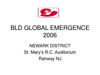 BLD GLOBAL EMERGENCE 2006