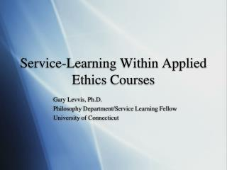 Service-Learning Within Applied Ethics Courses