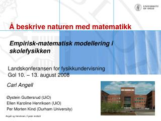 beskrive naturen med matematikk  Empirisk-matematisk modellering i skolefysikken