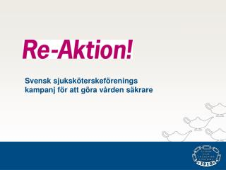 Svensk sjuksk terskef renings kampanj f r att g ra v rden s krare