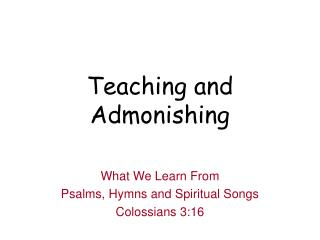 Teaching and Admonishing