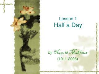 Lesson 1 Half a Day