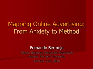 Mapping Online Advertising: From Anxiety to Method