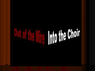 Into the Choir