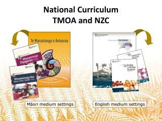 National Curriculum TMOA and NZC