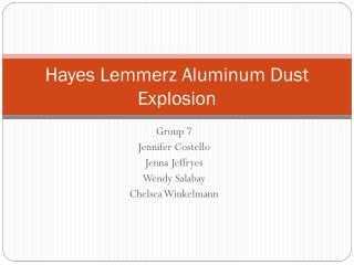 Hayes Lemmerz Aluminum Dust Explosion