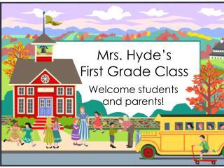 Mrs. Hyde's  First Grade Class