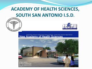 ACADEMY OF HEALTH SCIENCES, SOUTH SAN ANTONIO I.S.D .
