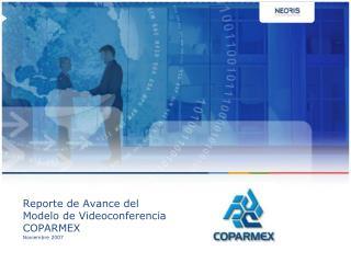 Reporte de Avance del Modelo de Videoconferencia  COPARMEX