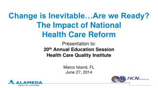 Change is Inevitable…Are we Ready? The Impact of National  Health Care Reform