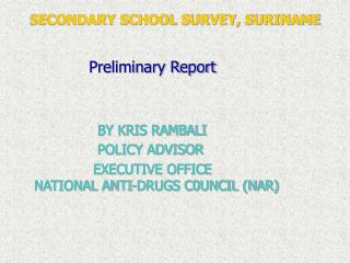 SECONDARY SCHOOL SURVEY, SURINAME