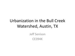 Urbanization in the Bull Creek Watershed, Austin, TX