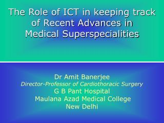 The Role of ICT in keeping track  of Recent Advances in  Medical Superspecialities