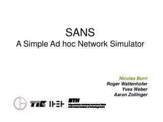 SANS A Simple Ad hoc Network Simulator