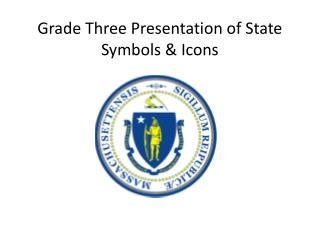 Grade Three Presentation of State Symbols & Icons