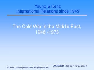 The Cold War in the Middle East, 1948 -1973