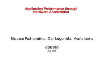 Application Performance through Hardware Acceleration