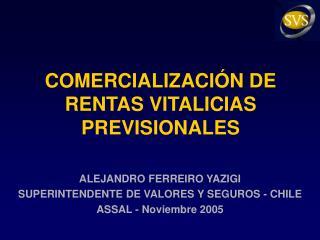 COMERCIALIZACI�N DE RENTAS VITALICIAS  PREVISIONALES
