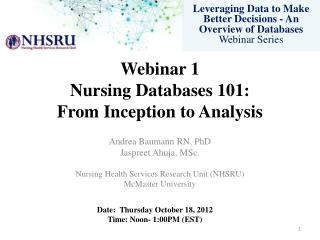 W ebinar 1 Nursing Databases 101: From Inception to Analysis