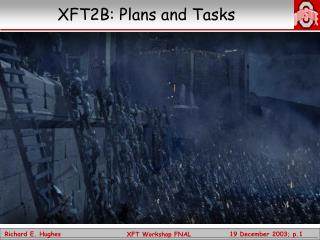 XFT2B: Plans and Tasks